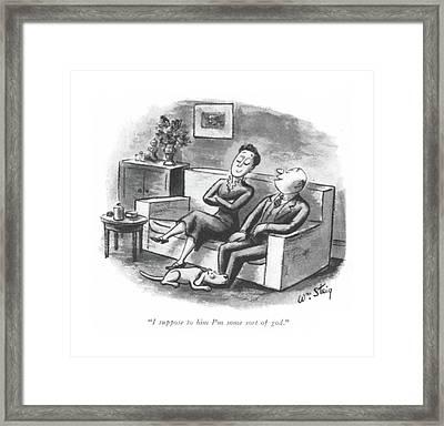 I Suppose To Him I'm Some Sort Of God Framed Print by William Steig