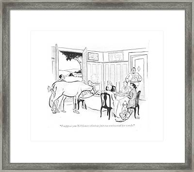 I Suppose You No'theners Think Framed Print