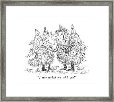 I Sure Lucked Out With You! Framed Print