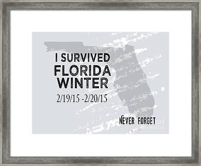 I Survived Florida Winter 2015 Framed Print