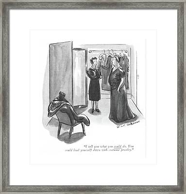 I Tell You What You Could Do. You Could Load Framed Print by Helen E. Hokinson