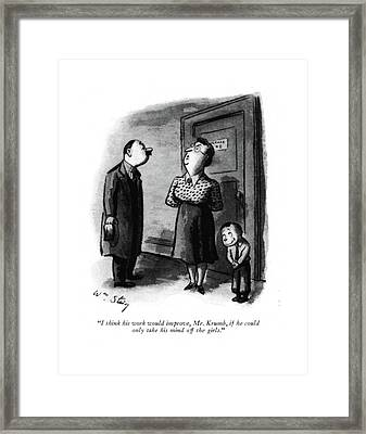 I Think His Work Would Improve Framed Print