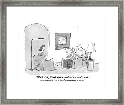 I Think It Might Help Us To Understand One Framed Print