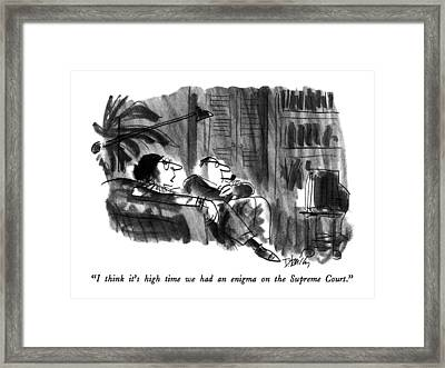 I Think It's High Time We Had An Enigma Framed Print