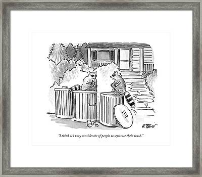 I Think It's Very Considerate Of People Framed Print