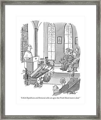 I Think Republicans And Democrats Alike Can Agree Framed Print by Peter Steiner