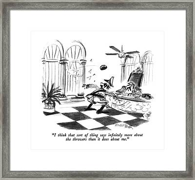 I Think That Sort Of Thing Says Infinitely More Framed Print by Donald Reilly