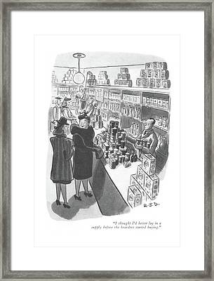 I Thought I'd Better Lay In A Supply Framed Print by Robert J. Day