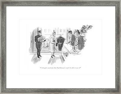 I Thought Somebody Like Noel Coward Might Be Able Framed Print by Helen E. Hokinson