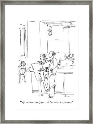 I Tip Waiters Twenty Per Cent Framed Print by Richard Cline