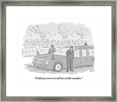 I Told You To Never Call Me At This Number Framed Print