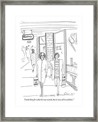 I Took Him For What He Was Worth Framed Print