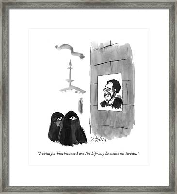 I Voted For Him Because I Like The Hip Way Framed Print