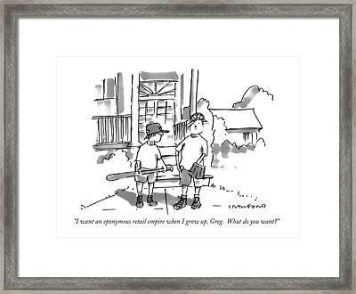 I Want An Eponymous Retail Empire When I Grow Framed Print by Michael Crawford