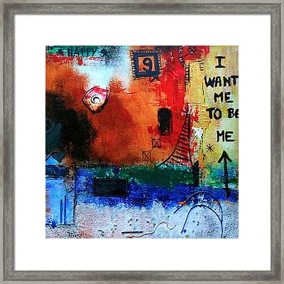 I Want Me To Be Me Framed Print by Mirko Gallery