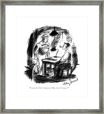 I Want The 'elsie' Changed To 'mrs. Jack Framed Print by Whitney Darrow, Jr.