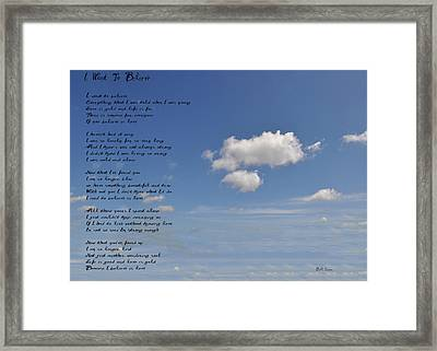 I Want To Believe Framed Print by Bill Cannon