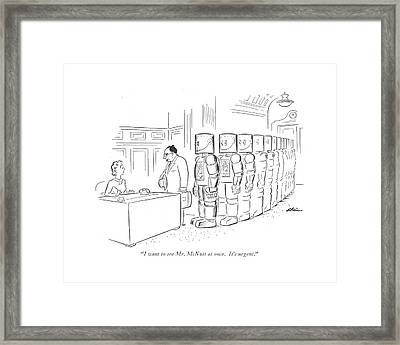 I Want To See Mr. Mcnutt At Once. It's Urgent Framed Print