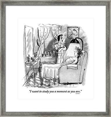 I Want To Study You A Moment As You Are Framed Print by Barbara Shermund