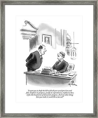 I Want You To Draft The Bill With All Your Usual Framed Print