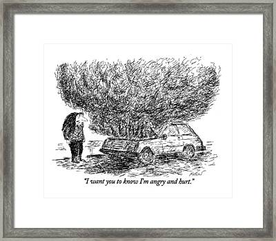 I Want You To Know I'm Angry And Hurt Framed Print by Edward Koren
