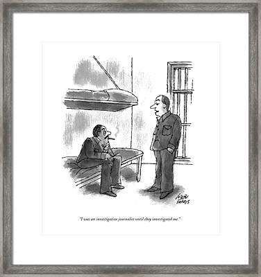 I Was An Investigative Journalist Framed Print by Joseph Farris