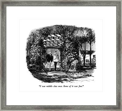 I Was Middle Class Once.  Some Of It Was Fun Framed Print by Robert Weber