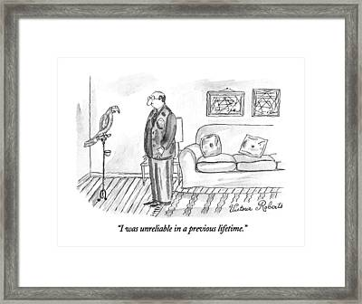 I Was Unreliable In A Previous Lifetime Framed Print by Victoria Robert