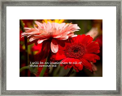I Will Be An Inspiration Framed Print