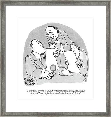 I Will Have The Senior-executive Businessman's Framed Print by Gahan Wilson