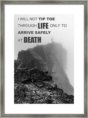 I Will Not Tip Toe Through Life Framed Print