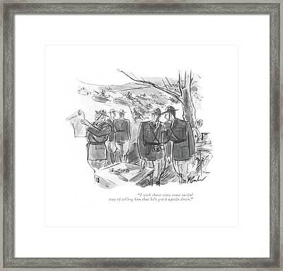 I Wish There Were Some Tactful Way Of Telling Framed Print