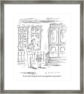 I Won It For Being The Most Noncompetitive Framed Print by Barbara Smaller