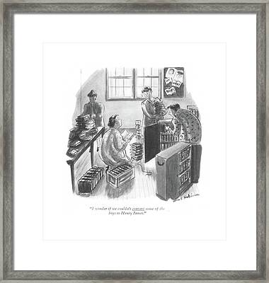 I Wonder If We Couldn't Convert Some Of The Boys Framed Print