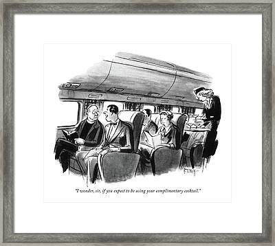 I Wonder, Sir, If You Expect To Be Using Framed Print by Barney Tobey