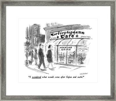 I Wondered What Would Come After Cajun And Sushi Framed Print by James Stevenson