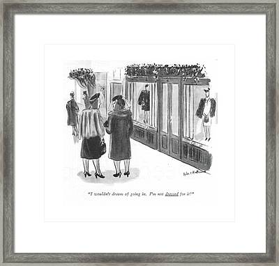 I Wouldn't Dream Of Going In. I'm Not Dressed Framed Print