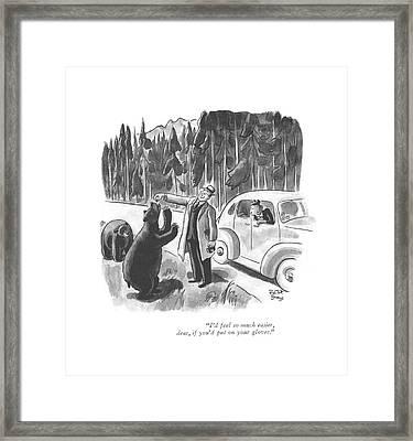 I'd Feel So Much Easier Framed Print by Robert J. Day