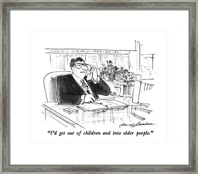 I'd Get Out Of Children And Into Older People Framed Print by Bernard Schoenbaum