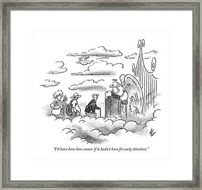I'd Have Been Here Sooner If It Hadn't Framed Print