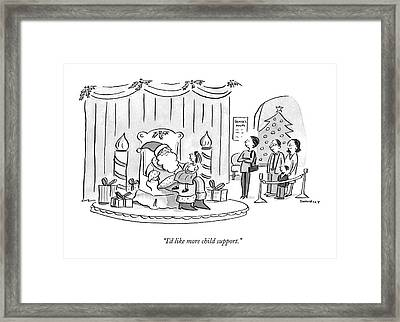 I'd Like More Child Support Framed Print by Liza Donnelly