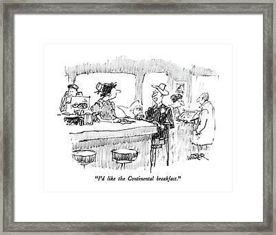 I'd Like The Continental Breakfast Framed Print by Robert Weber