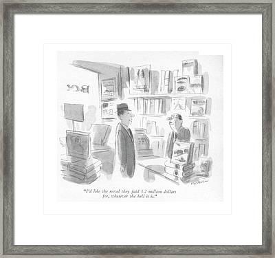 I'd Like The Novel They Paid 3.2 Million Dollars Framed Print