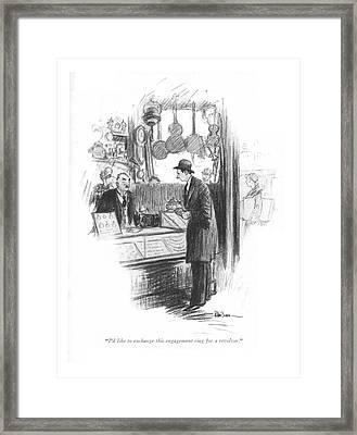 I'd Like To Exchange This Engagement Ring Framed Print by R. Van Buren