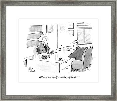 I'd Like To Have Myself Declared Legally Blonde Framed Print by Leo Cullum