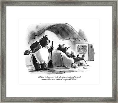 I'd Like To Hear Less Talk About Animal Rights Framed Print by Lee Lorenz