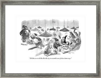 I'd Like To See Old Ho-ho-ho Try To Assemble One Framed Print by James Stevenson