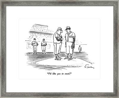 I'd Like You To Excel Framed Print