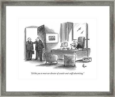 I'd Like You To Meet Our Director Framed Print