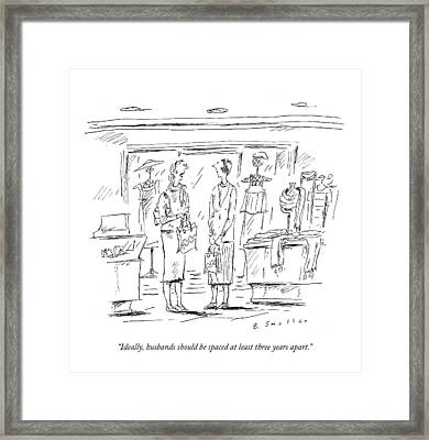 Ideally, Husbands Should Be Spaced At Least Three Framed Print by Barbara Smaller